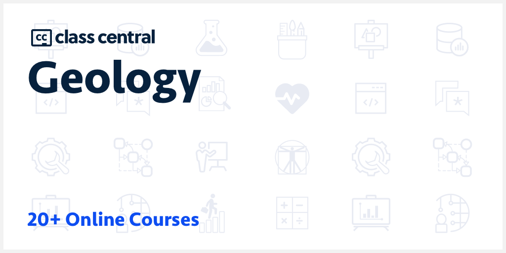 20+ Geology Courses [2021] | Learn Online for Free | Class Central