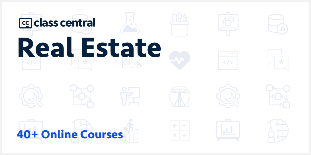40 Real Estate Courses 2021 Learn Online For Free Class Central
