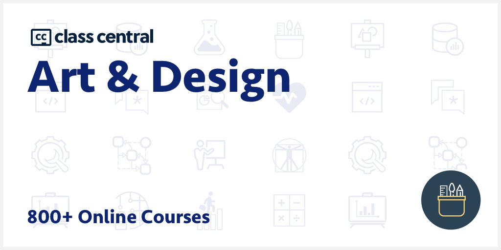 800 Art Design Courses 2020 Learn Online For Free Class Central