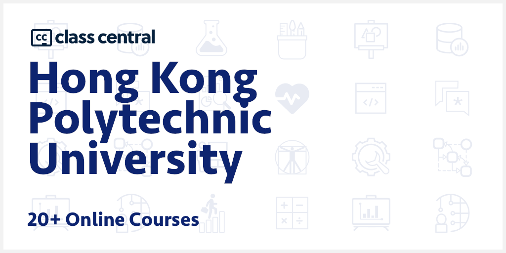 Hong Kong Polytechnic University Courses Moocs Free Online Courses Class Central