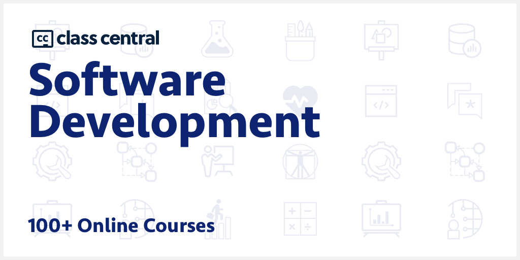 100 Software Development Courses 2020 Learn Online For Free Class Central