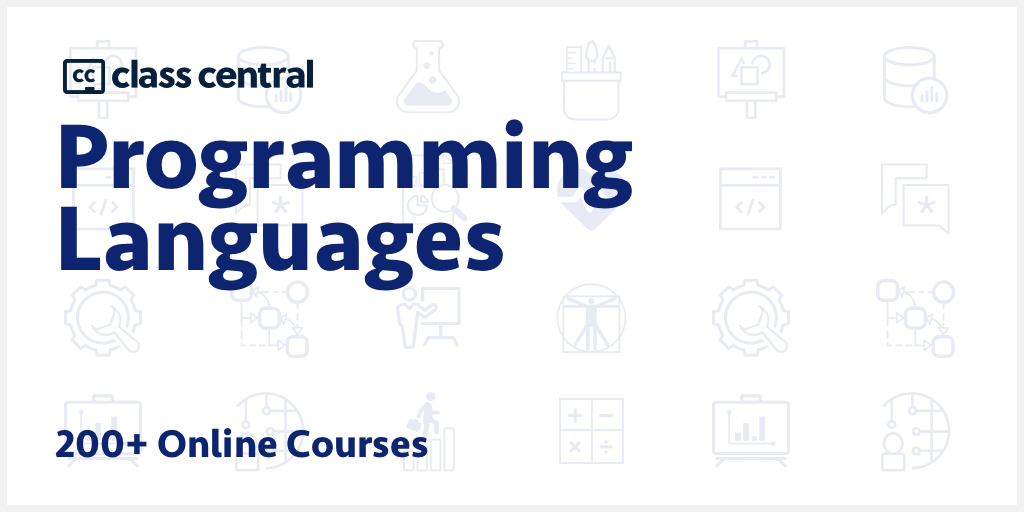 200 Programming Languages Courses 2020 Learn Online For Free Class Central