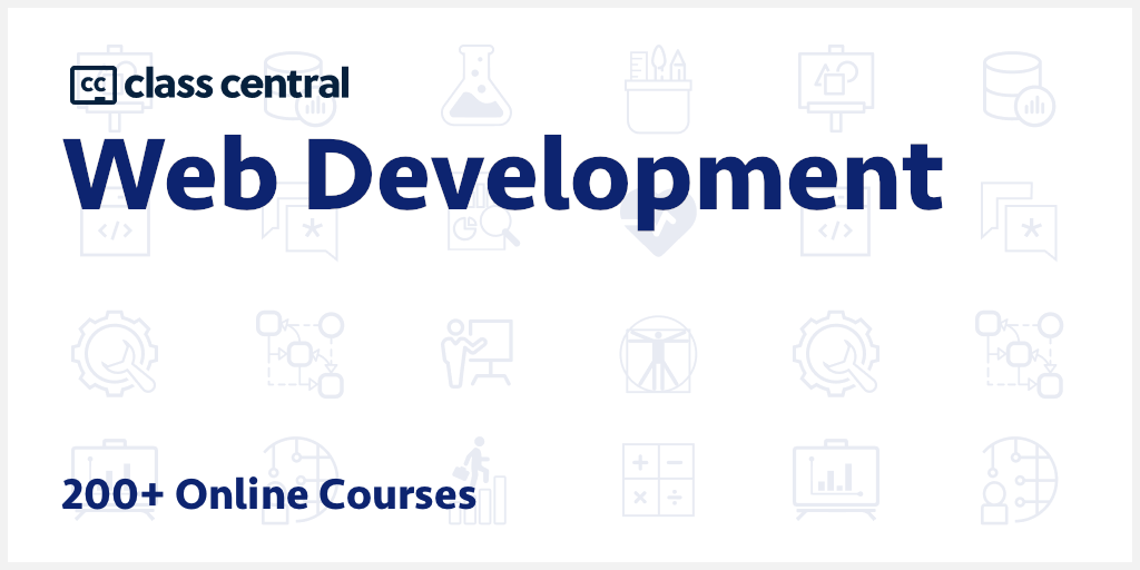 200 Web Development Courses 2020 Learn Online For Free Class Central